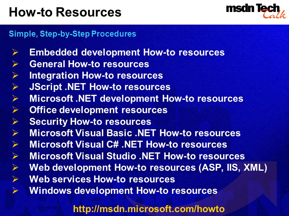 How-to Resources Simple, Step-by-Step Procedures Embedded development How-to resources General How-to resources Integration How-to resources JScript.N