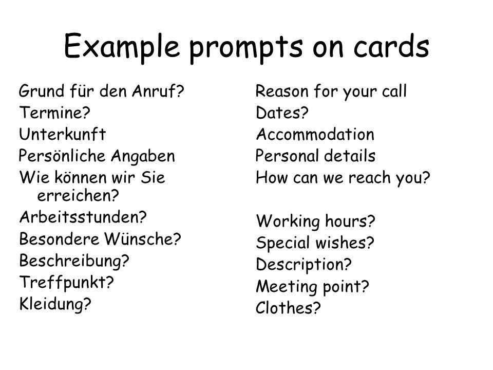 Example prompts on cards Grund für den Anruf? Termine? Unterkunft Persönliche Angaben Wie können wir Sie erreichen? Arbeitsstunden? Besondere Wünsche?