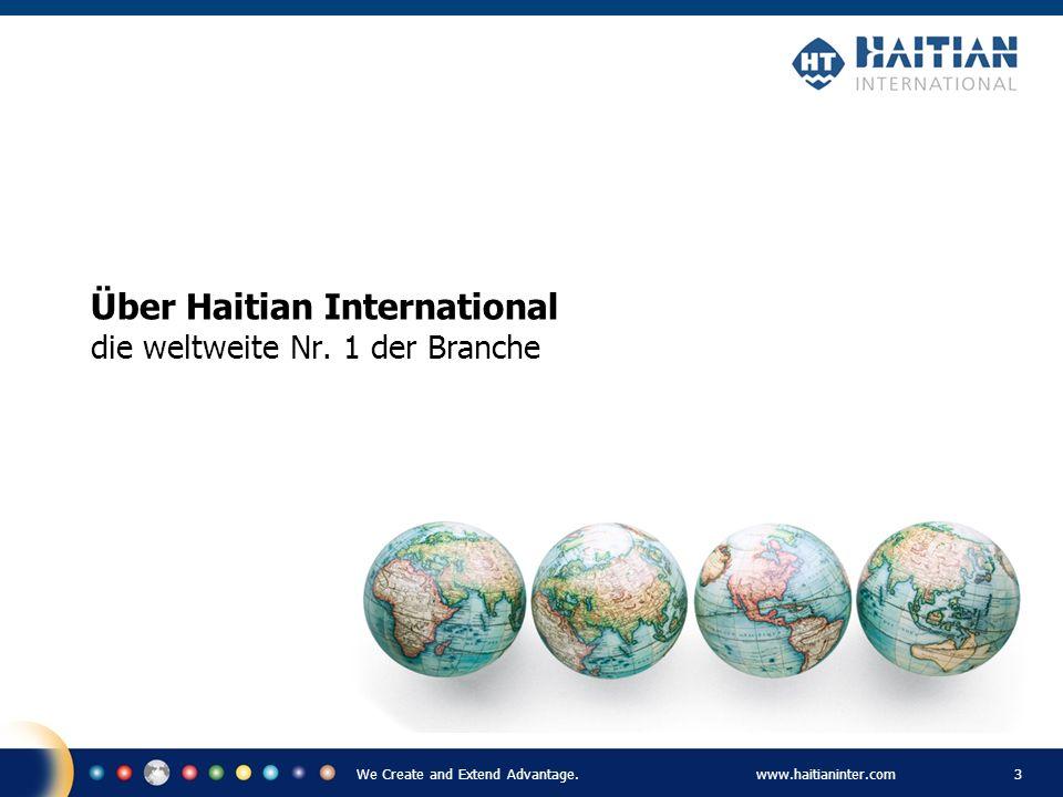 We Create and Extend Advantage.www.haitianinter.com 14 Joint Venture mit der Demag ergotech Kooperationsvertrag mit Demag 1998