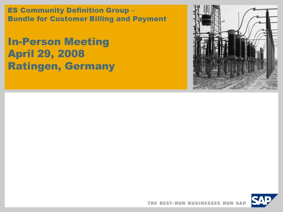 ES Community Definition Group – Bundle for Customer Billing and Payment In-Person Meeting April 29, 2008 Ratingen, Germany