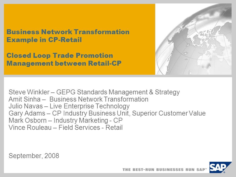 Business Network Transformation Example in CP-Retail Closed Loop Trade Promotion Management between Retail-CP Steve Winkler – GEPG Standards Managemen