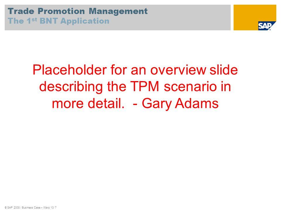 © SAP 2008 / Business Case – Warp 10/ 8 Placeholder for an tech overview