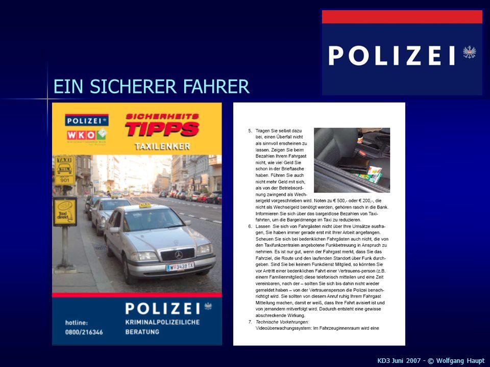 EIN SICHERER FAHRER AUTODIEBSTAHLRAUBÜBERFALLAUTOEINBRUCH KD3 Juni 2007 - © Wolfgang Haupt Vorbeugende Maßnahmen gegen Raubüberfall Während des Raubüberfalls Nach der Tat Gegenwehr.