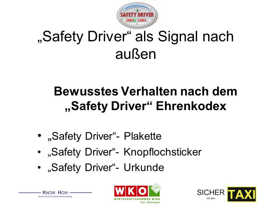 Safety Driver als Signal nach außen Bewusstes Verhalten nach dem Safety Driver Ehrenkodex Safety Driver- Plakette Safety Driver- Knopflochsticker Safety Driver- Urkunde