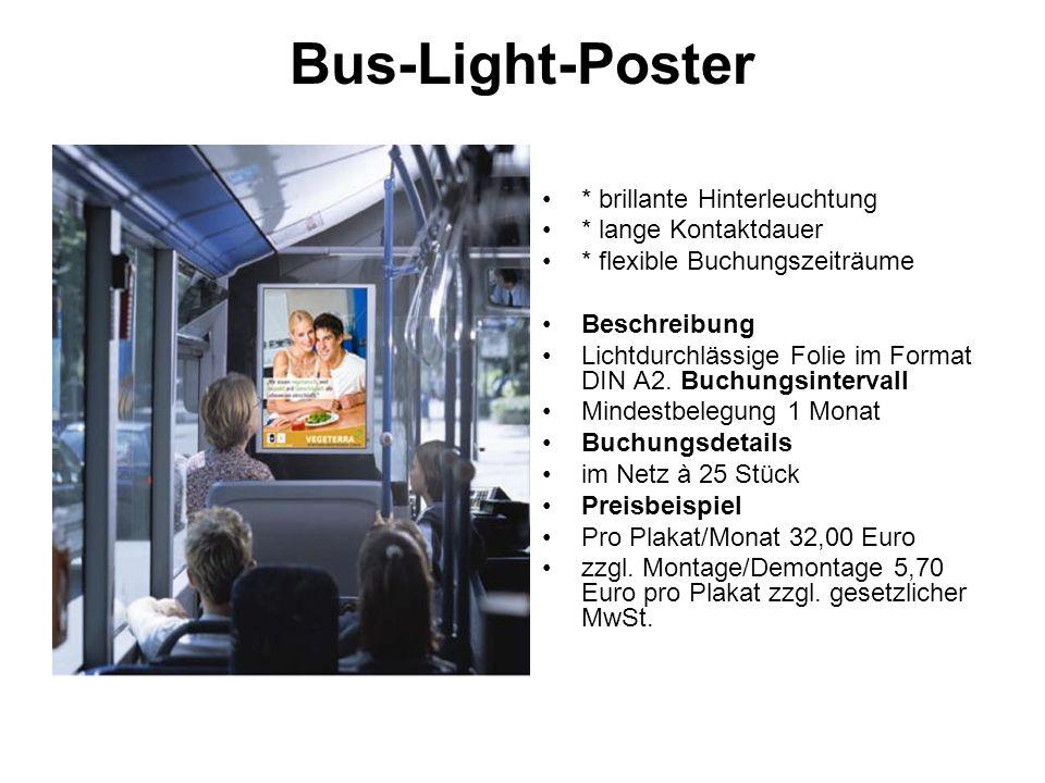Bus-Light-Poster * brillante Hinterleuchtung * lange Kontaktdauer * flexible Buchungszeiträume Beschreibung Lichtdurchlässige Folie im Format DIN A2.