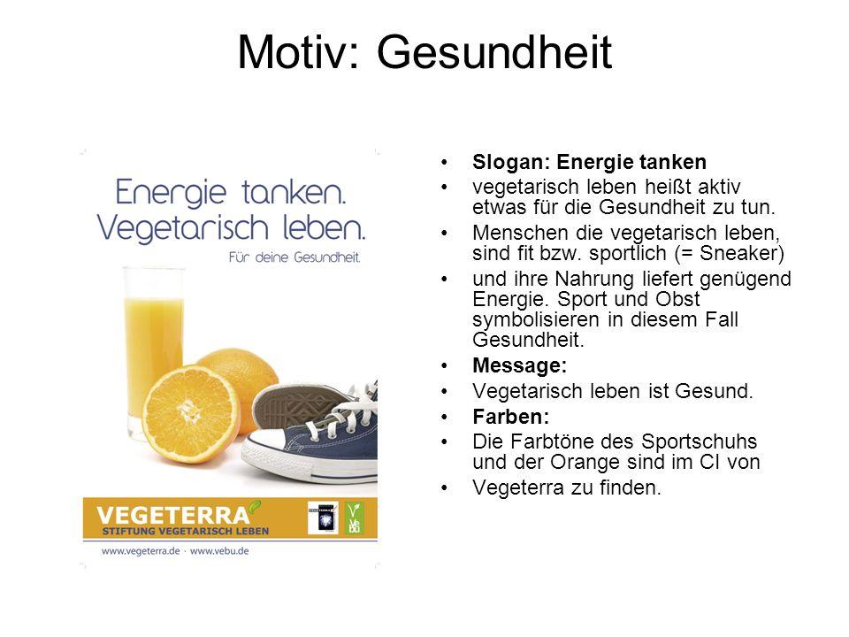 Motiv: Gesundheit Slogan: Energie tanken vegetarisch leben heißt aktiv etwas für die Gesundheit zu tun. Menschen die vegetarisch leben, sind fit bzw.