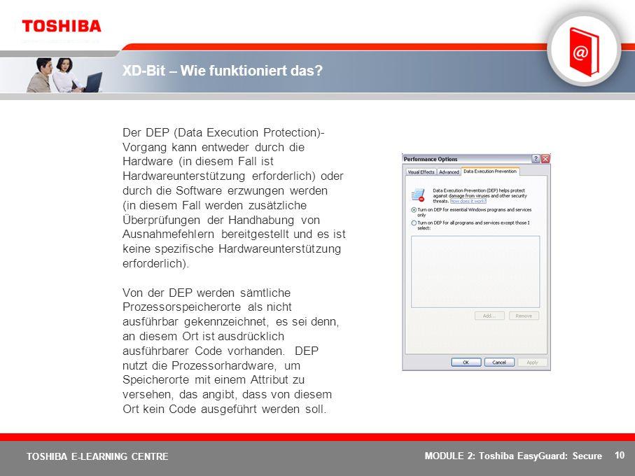 10 TOSHIBA E-LEARNING CENTRE MODULE 2: Toshiba EasyGuard: Secure XD-Bit – Wie funktioniert das.