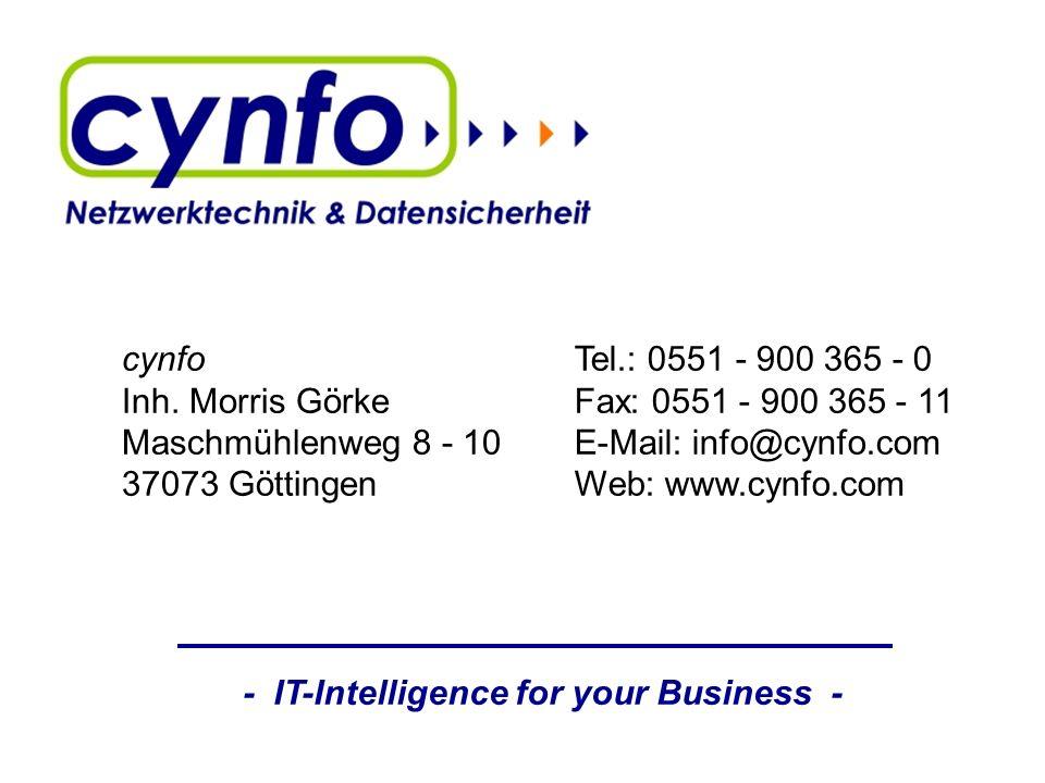 - IT-Intelligence for your Business - cynfo Inh. Morris Görke Maschmühlenweg 8 - 10 37073 Göttingen Tel.: 0551 - 900 365 - 0 Fax: 0551 - 900 365 - 11