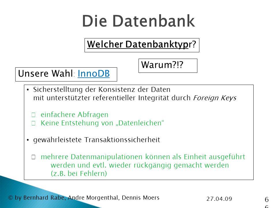 27.04.09 © by Bernhard Rabe, Andre Morgenthal, Dennis Moers Die Datenbank Welcher Datenbanktypr.
