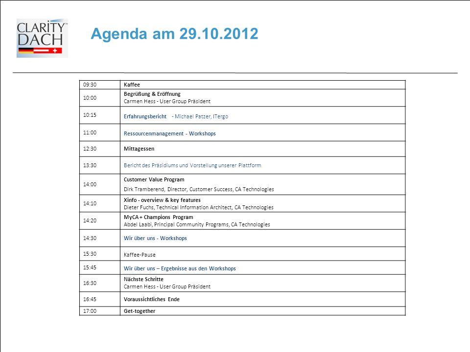 Agenda am 29.10.2012 09:30Kaffee 10:00 Begrüßung & Eröffnung Carmen Hess - User Group Präsident 10:15 Erfahrungsbericht - Michael Patzer, ITergo 11:00