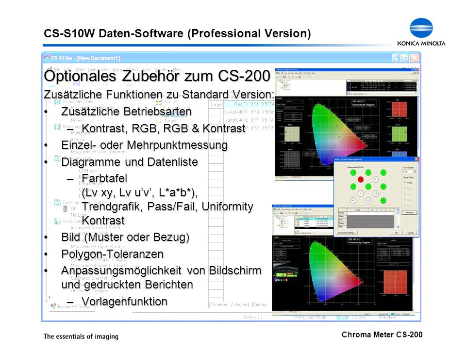 Chroma Meter CS-200 CS-S10W Daten-Software (Professional Version) Optionales Zubehör zum CS-200 Zusätzliche Funktionen zu Standard Version: Zusätzlich