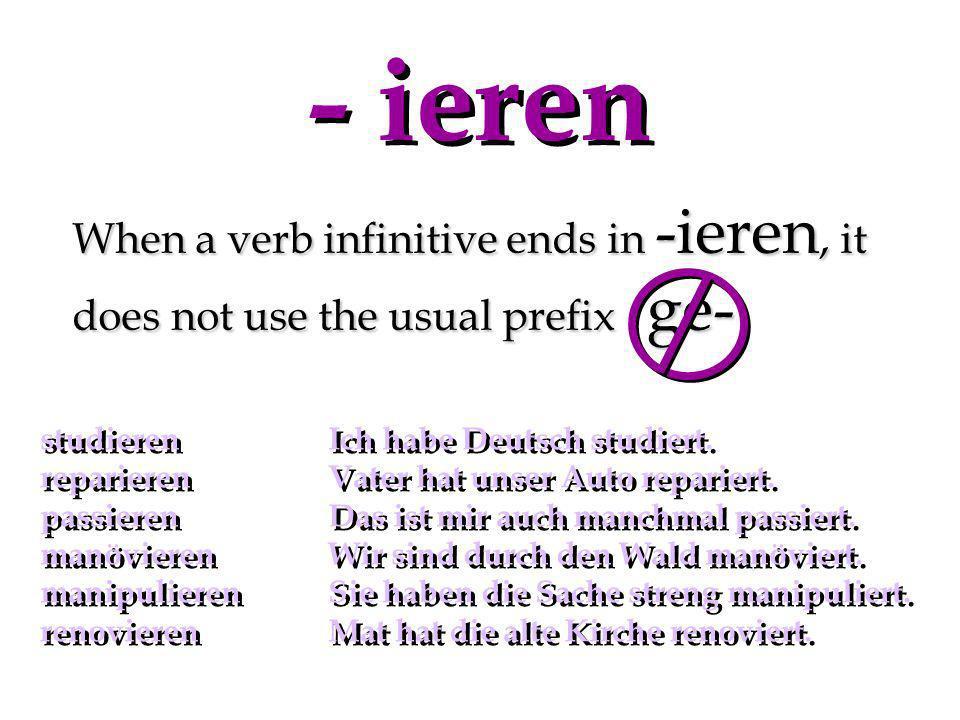 When a verb begins with a non-separable prefix, its participle does not take ge- bekommengehörengefallenbezahlenvergessenerzählenerklären Hast du mein
