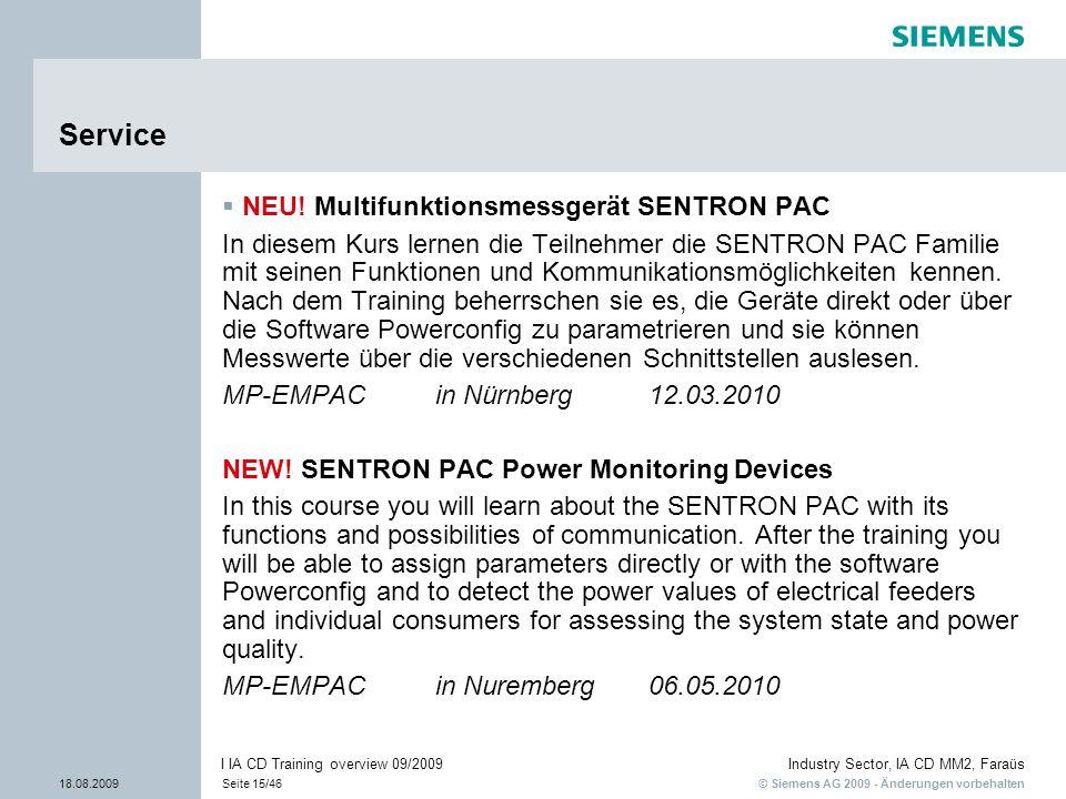 © Siemens AG 2009 - Änderungen vorbehalten Industry Sector, IA CD MM2, Faraüs 18.08.2009Seite 15/46 I IA CD Training overview 09/2009 Service NEU! Mul
