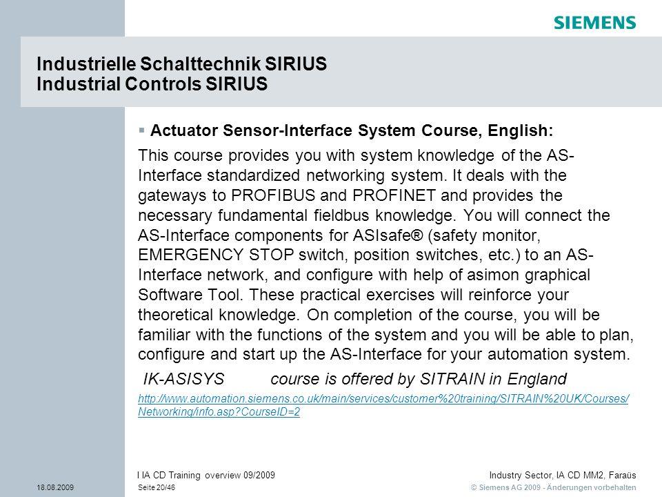 © Siemens AG 2009 - Änderungen vorbehalten Industry Sector, IA CD MM2, Faraüs 18.08.2009Seite 20/46 I IA CD Training overview 09/2009 Industrielle Sch