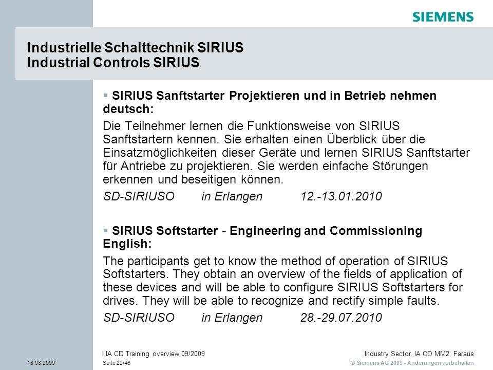 © Siemens AG 2009 - Änderungen vorbehalten Industry Sector, IA CD MM2, Faraüs 18.08.2009Seite 22/46 I IA CD Training overview 09/2009 Industrielle Sch