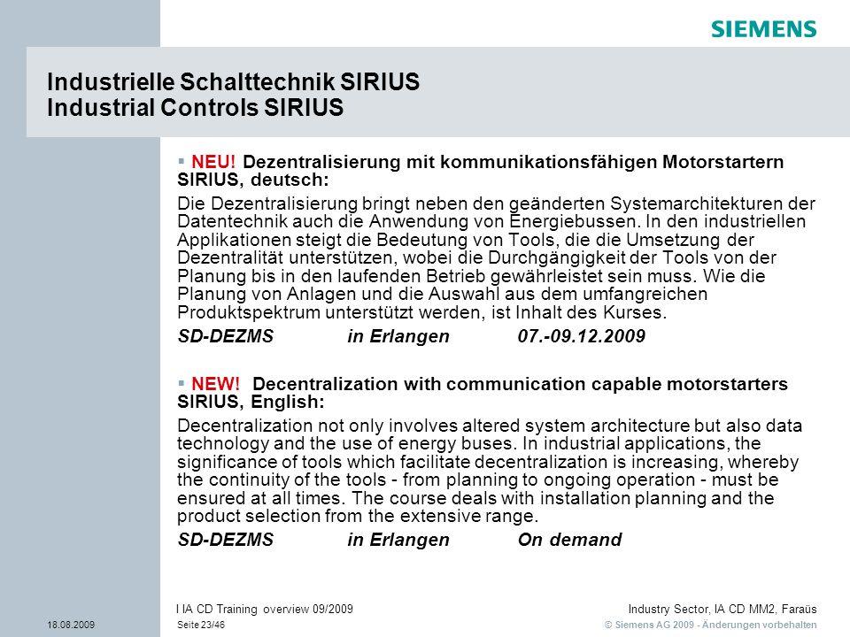 © Siemens AG 2009 - Änderungen vorbehalten Industry Sector, IA CD MM2, Faraüs 18.08.2009Seite 23/46 I IA CD Training overview 09/2009 Industrielle Sch