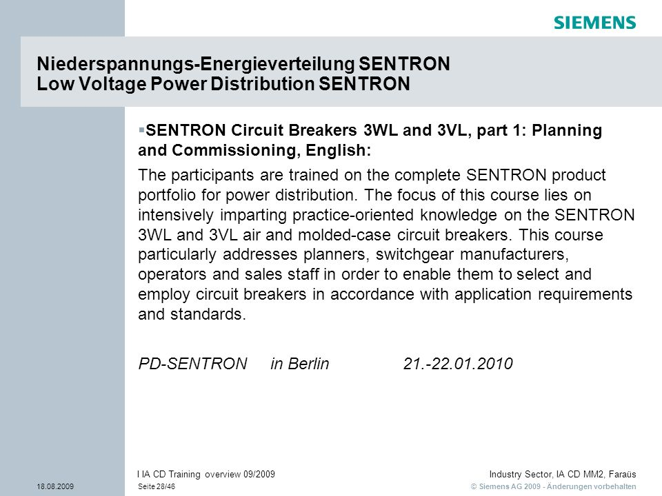 © Siemens AG 2009 - Änderungen vorbehalten Industry Sector, IA CD MM2, Faraüs 18.08.2009Seite 28/46 I IA CD Training overview 09/2009 SENTRON Circuit
