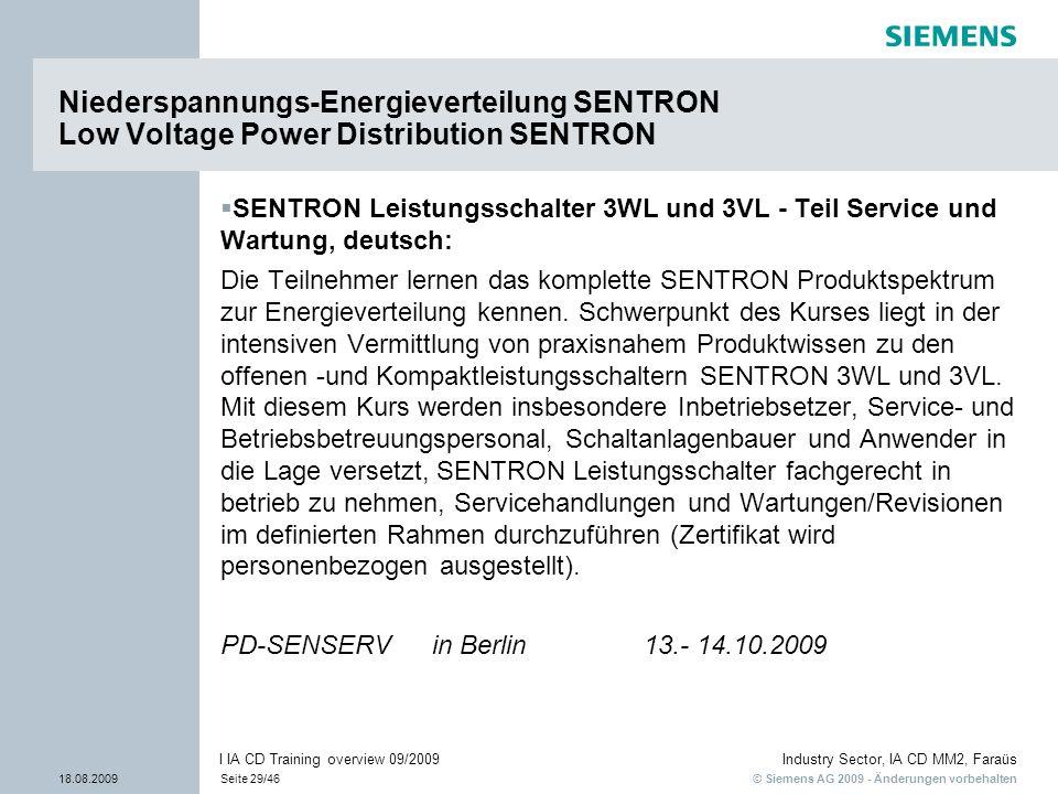 © Siemens AG 2009 - Änderungen vorbehalten Industry Sector, IA CD MM2, Faraüs 18.08.2009Seite 29/46 I IA CD Training overview 09/2009 SENTRON Leistung