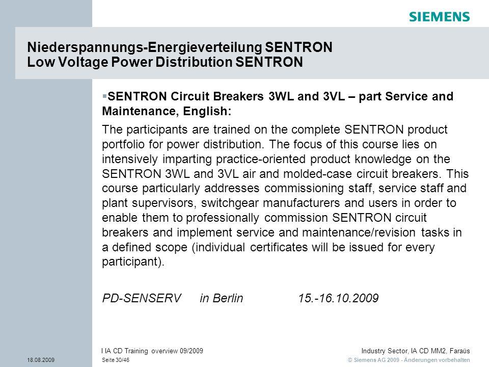 © Siemens AG 2009 - Änderungen vorbehalten Industry Sector, IA CD MM2, Faraüs 18.08.2009Seite 30/46 I IA CD Training overview 09/2009 SENTRON Circuit