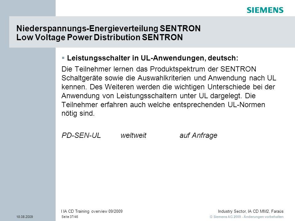 © Siemens AG 2009 - Änderungen vorbehalten Industry Sector, IA CD MM2, Faraüs 18.08.2009Seite 37/46 I IA CD Training overview 09/2009 Leistungsschalte