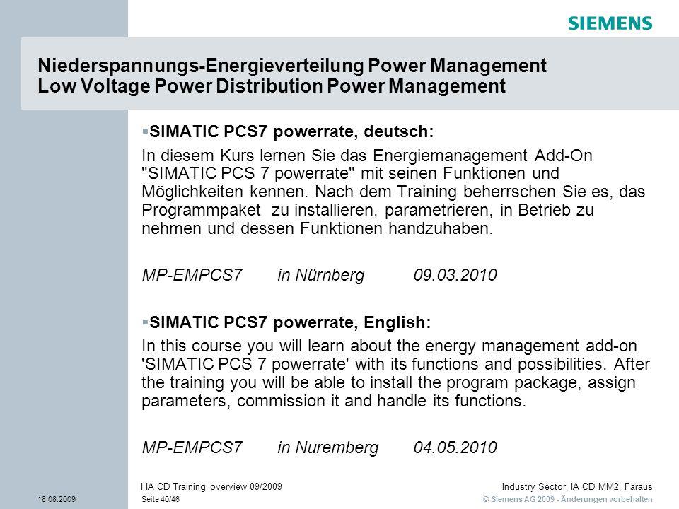 © Siemens AG 2009 - Änderungen vorbehalten Industry Sector, IA CD MM2, Faraüs 18.08.2009Seite 40/46 I IA CD Training overview 09/2009 SIMATIC PCS7 pow