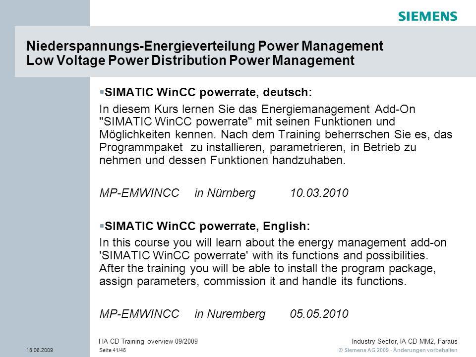 © Siemens AG 2009 - Änderungen vorbehalten Industry Sector, IA CD MM2, Faraüs 18.08.2009Seite 41/46 I IA CD Training overview 09/2009 SIMATIC WinCC po