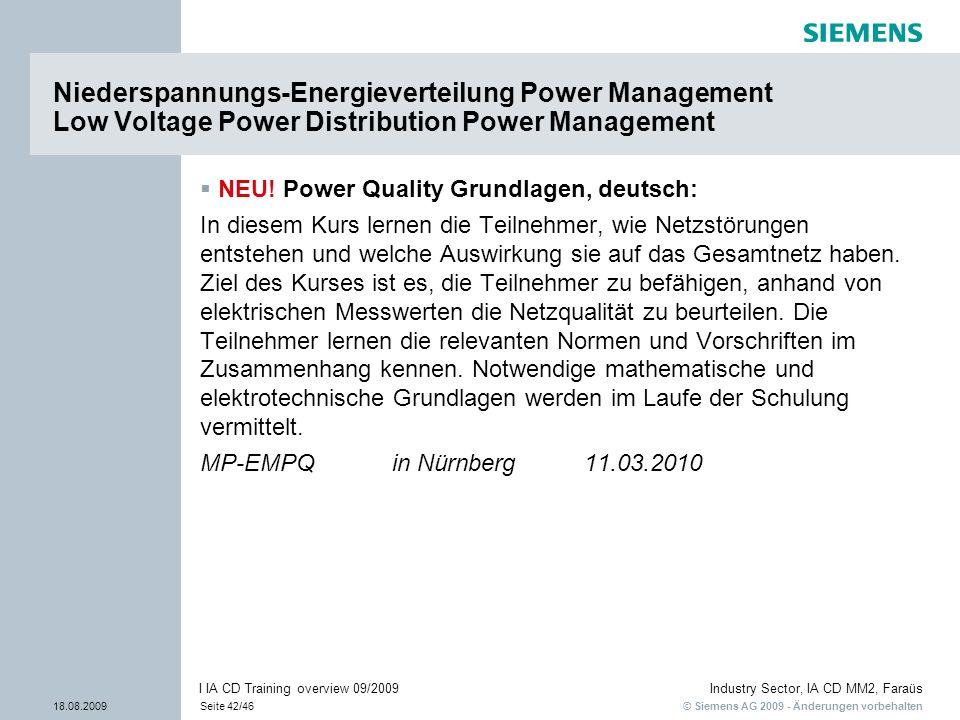 © Siemens AG 2009 - Änderungen vorbehalten Industry Sector, IA CD MM2, Faraüs 18.08.2009Seite 42/46 I IA CD Training overview 09/2009 Niederspannungs-