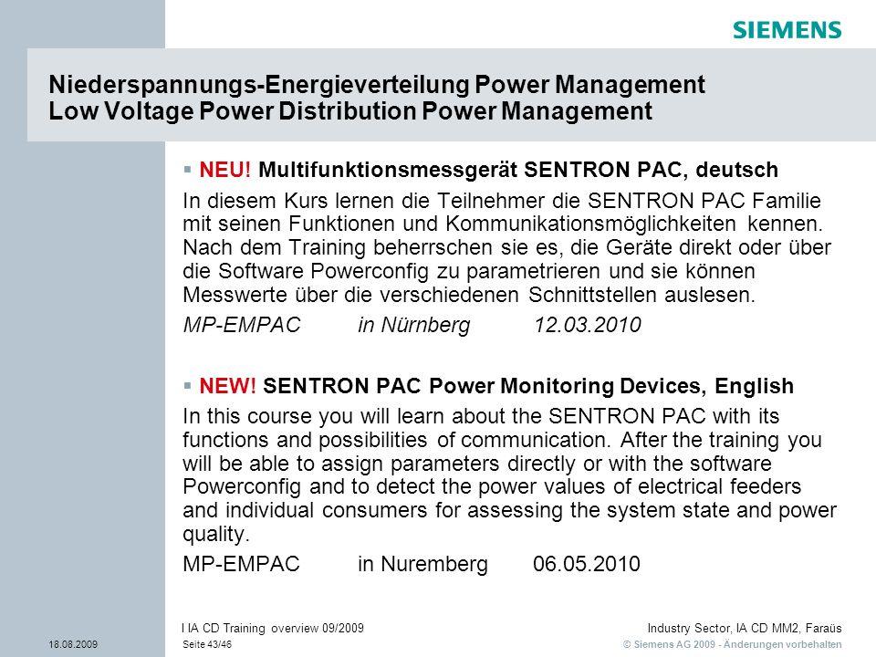 © Siemens AG 2009 - Änderungen vorbehalten Industry Sector, IA CD MM2, Faraüs 18.08.2009Seite 43/46 I IA CD Training overview 09/2009 Niederspannungs-