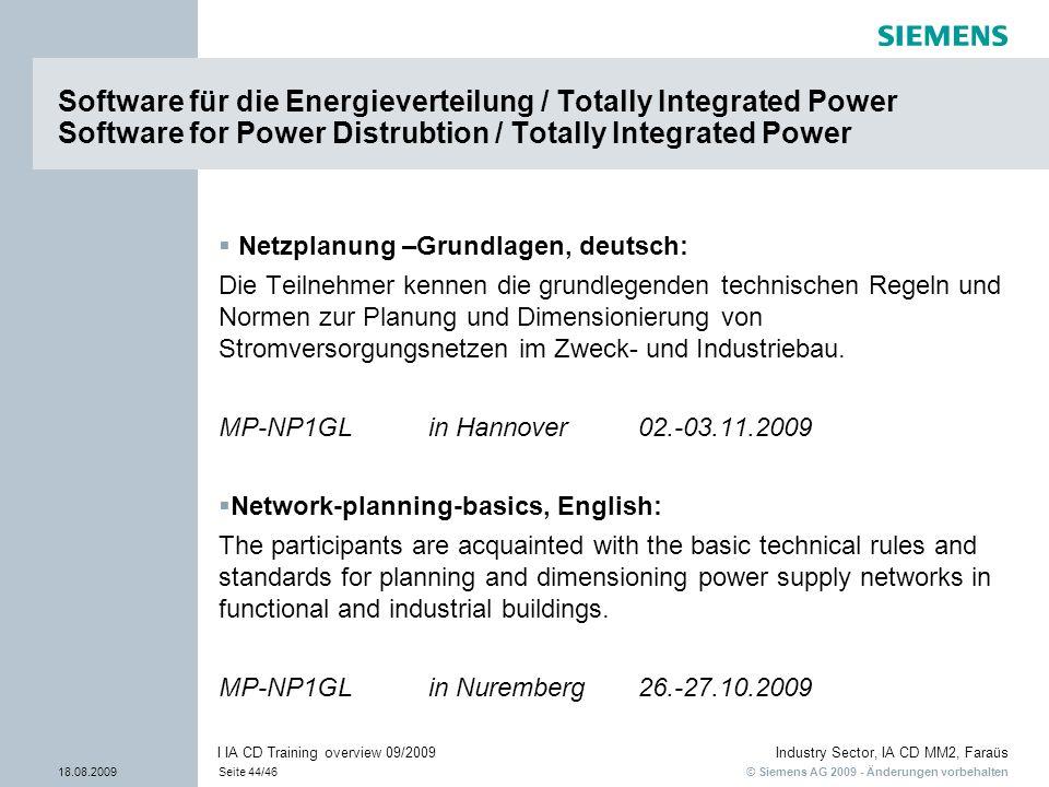 © Siemens AG 2009 - Änderungen vorbehalten Industry Sector, IA CD MM2, Faraüs 18.08.2009Seite 44/46 I IA CD Training overview 09/2009 Software für die
