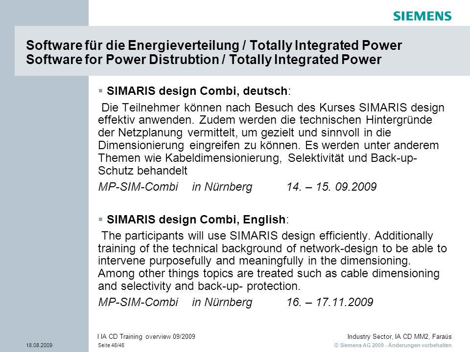 © Siemens AG 2009 - Änderungen vorbehalten Industry Sector, IA CD MM2, Faraüs 18.08.2009Seite 46/46 I IA CD Training overview 09/2009 Software für die