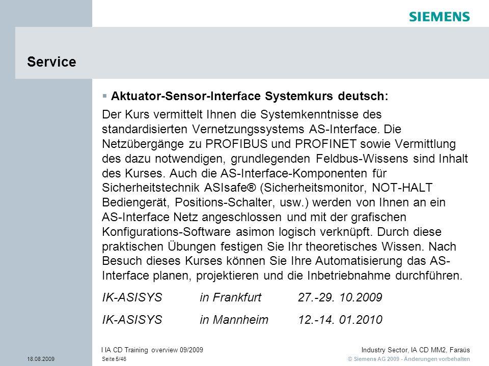 © Siemens AG 2009 - Änderungen vorbehalten Industry Sector, IA CD MM2, Faraüs 18.08.2009Seite 5/46 I IA CD Training overview 09/2009 Service Aktuator-