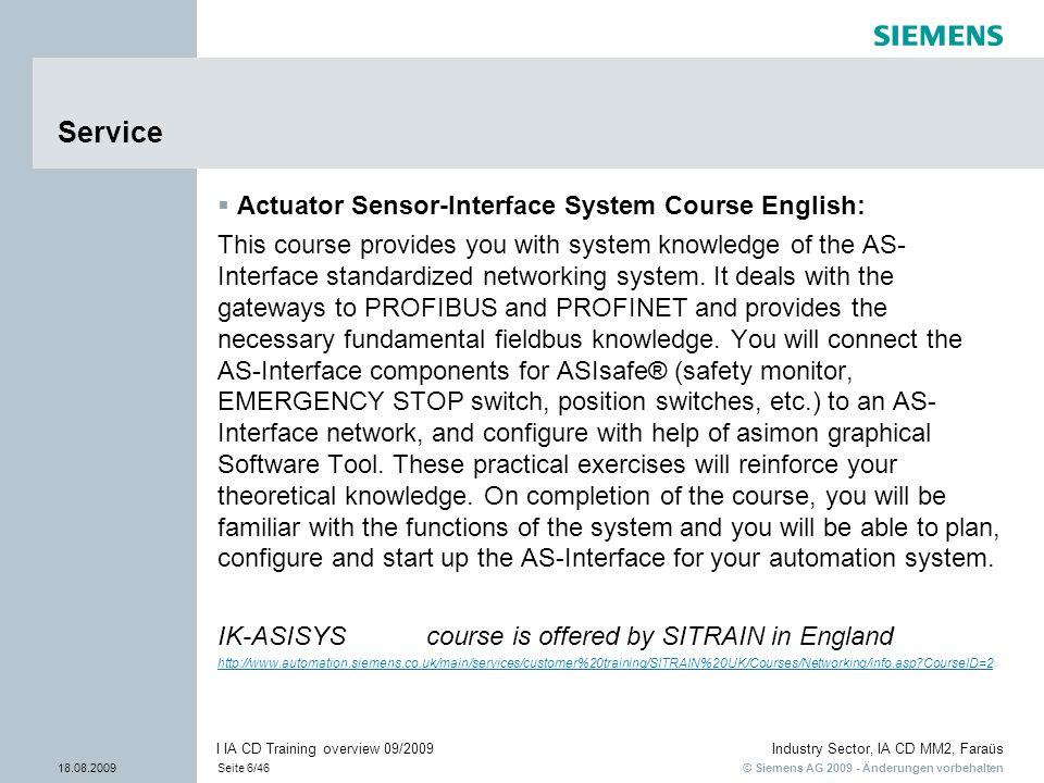 © Siemens AG 2009 - Änderungen vorbehalten Industry Sector, IA CD MM2, Faraüs 18.08.2009Seite 6/46 I IA CD Training overview 09/2009 Service Actuator