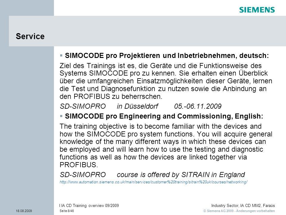 © Siemens AG 2009 - Änderungen vorbehalten Industry Sector, IA CD MM2, Faraüs 18.08.2009Seite 8/46 I IA CD Training overview 09/2009 Service SIMOCODE
