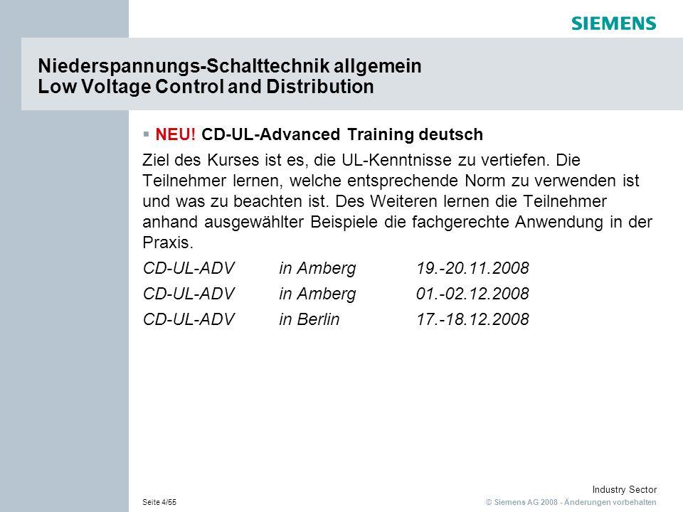 © Siemens AG 2008 - Änderungen vorbehalten Industry Sector Seite 45/55 Software für die Energieverteilung / Totally Integrated Power Software for Power Distrubtion / Totally Integrated Power SIMARIS design Combi deutsch: Die Teilnehmer können nach Kursbesuch SIMARIS design effektiv anwenden.