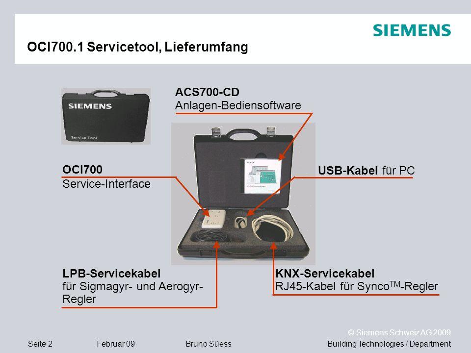 Building Technologies / DepartmentBruno Süess © Siemens Schweiz AG 2009 Seite 2Februar 09 OCI700.1 Servicetool, Lieferumfang USB-Kabel für PC LPB-Serv
