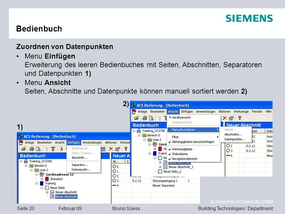 Building Technologies / DepartmentBruno Süess © Siemens Schweiz AG 2009 Seite 20Februar 09 Bedienbuch Zuordnen von Datenpunkten Menu Einfügen Erweiter