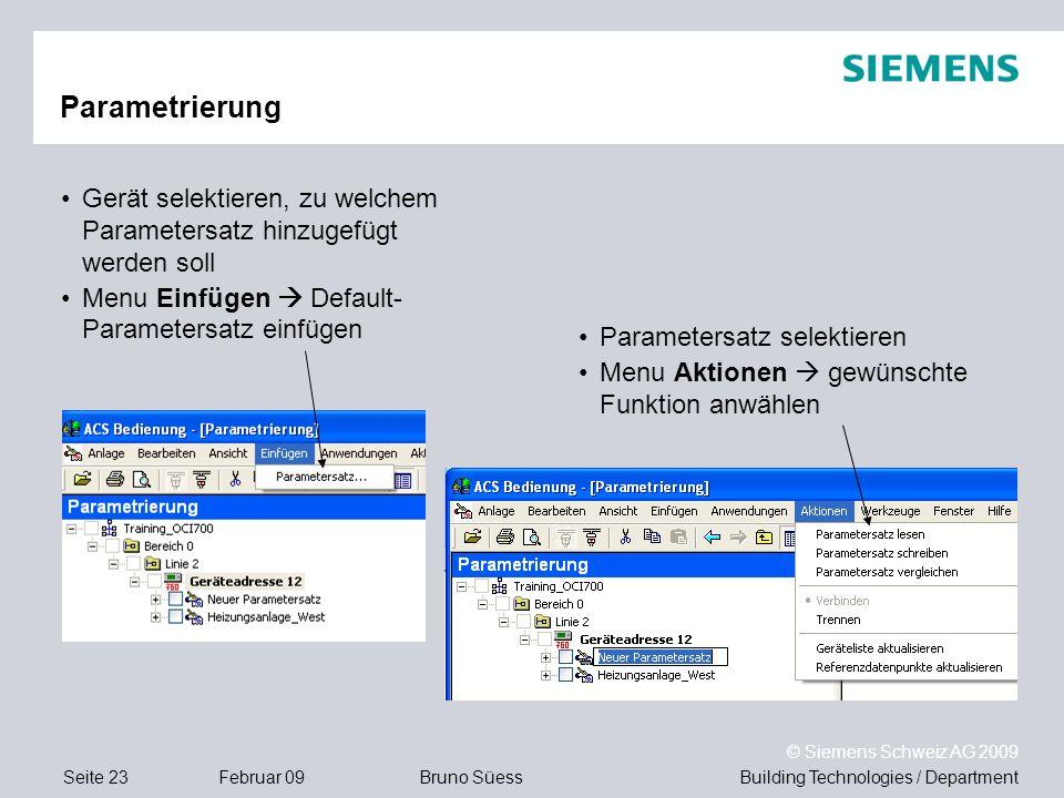 Building Technologies / DepartmentBruno Süess © Siemens Schweiz AG 2009 Seite 23Februar 09 Gerät selektieren, zu welchem Parametersatz hinzugefügt wer