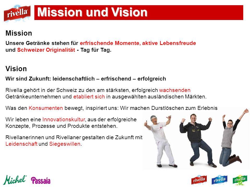 Mission und Vision Vision Wir sind Zukunft: leidenschaftlich – erfrischend – erfolgreich Rivella gehört in der Schweiz zu den am stärksten, erfolgreic
