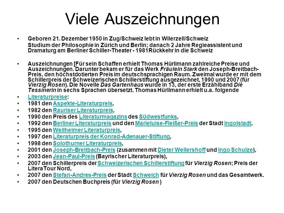 Viele Auszeichnungen Geboren 21. Dezember 1950 in Zug/Schweiz lebt in Wilerzell/Schweiz Studium der Philosophie in Zürich und Berlin; danach 2 Jahre R