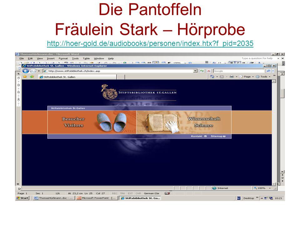 Die Pantoffeln Fräulein Stark – Hörprobe http://hoer-gold.de/audiobooks/personen/index.htx?f_pid=2035 http://hoer-gold.de/audiobooks/personen/index.ht