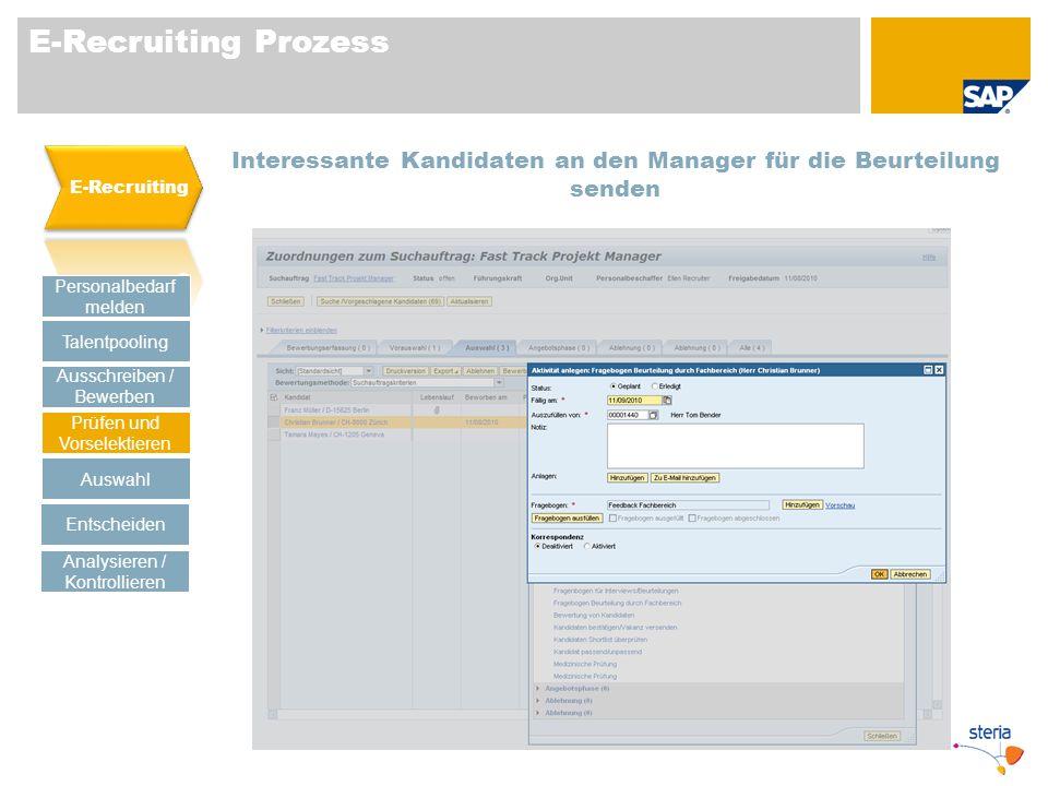 E-Recruiting Prozess Personalbedarf melden Talentpooling Prüfen und Vorselektieren Auswahl Ausschreiben / Bewerben Entscheiden Analysieren / Kontrolli