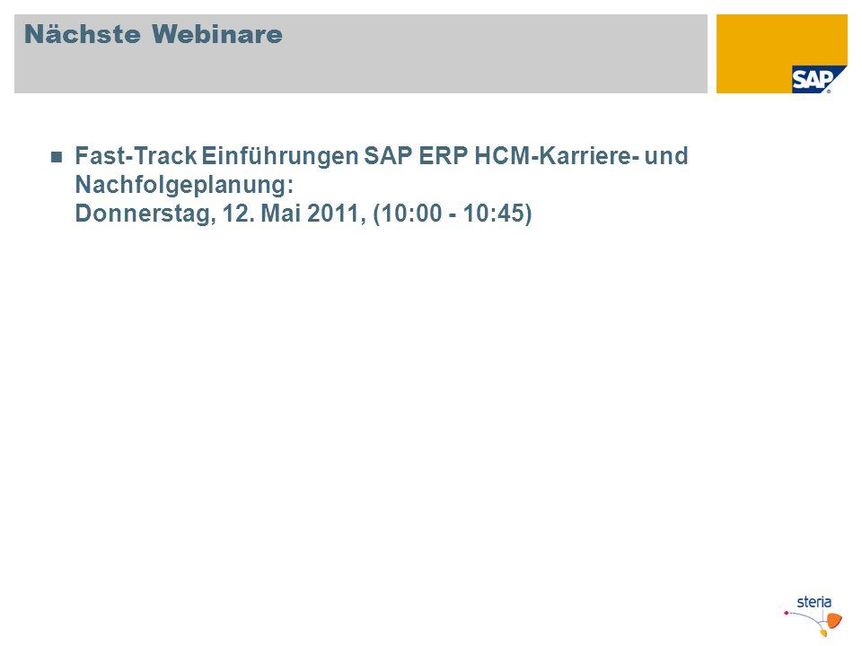 Nächste Webinare Fast-Track Einführungen SAP ERP HCM-Karriere- und Nachfolgeplanung: Donnerstag, 12. Mai 2011, (10:00 - 10:45)