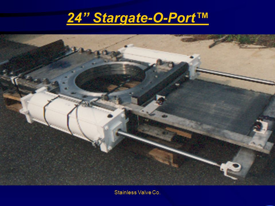 Stainless Valve Co. 24 Stargate-O-Port