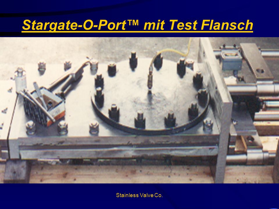 Stainless Valve Co. Stargate-O-Port mit Test Flansch