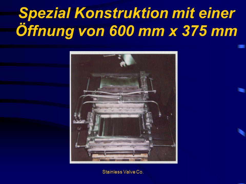 Stainless Valve Co. Spezial Konstruktion mit einer Öffnung von 600 mm x 375 mm