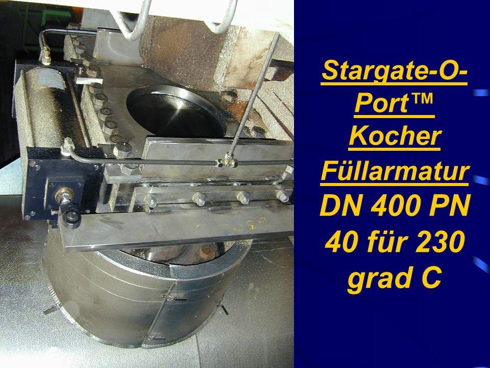 Stargate-O- Port Kocher Füllarmatur DN 400 PN 40 für 230 grad C