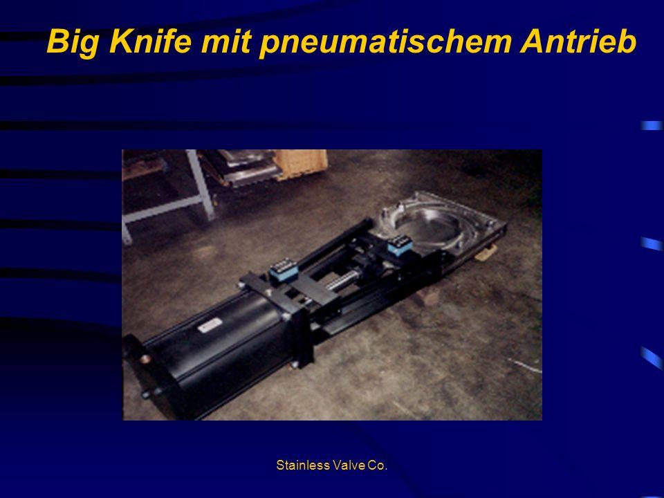 Stainless Valve Co. Big Knife mit pneumatischem Antrieb