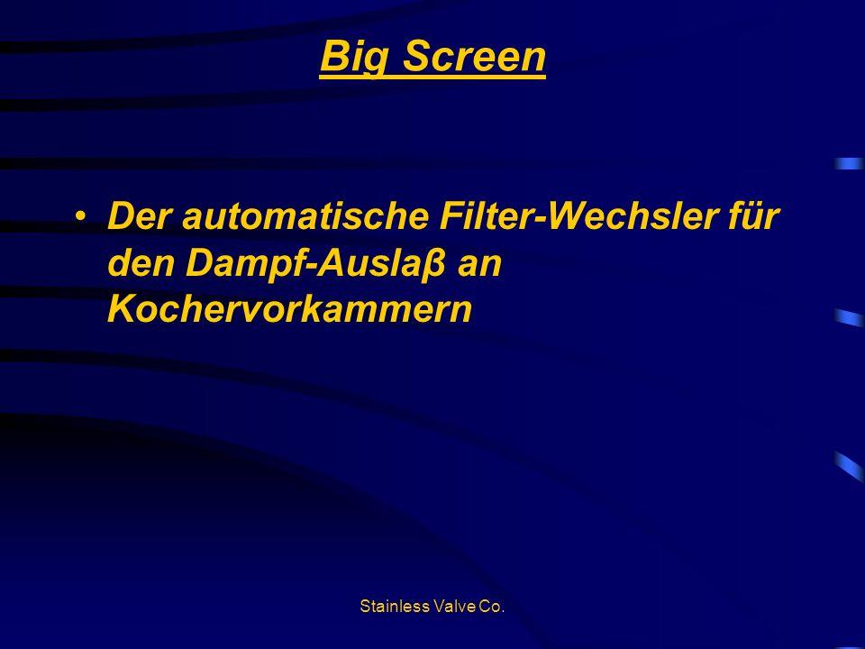 Stainless Valve Co. Big Screen Der automatische Filter-Wechsler für den Dampf-Ausla β an Kochervorkammern