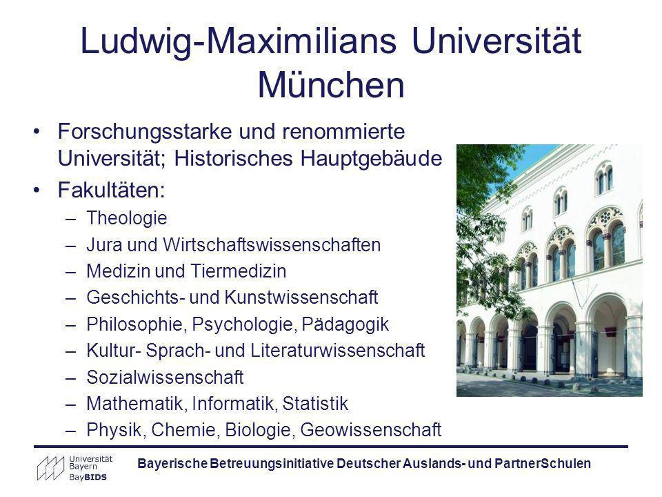 Bayerische Betreuungsinitiative Deutscher Auslands- und PartnerSchulen Ludwig-Maximilians Universität München Forschungsstarke und renommierte Univers