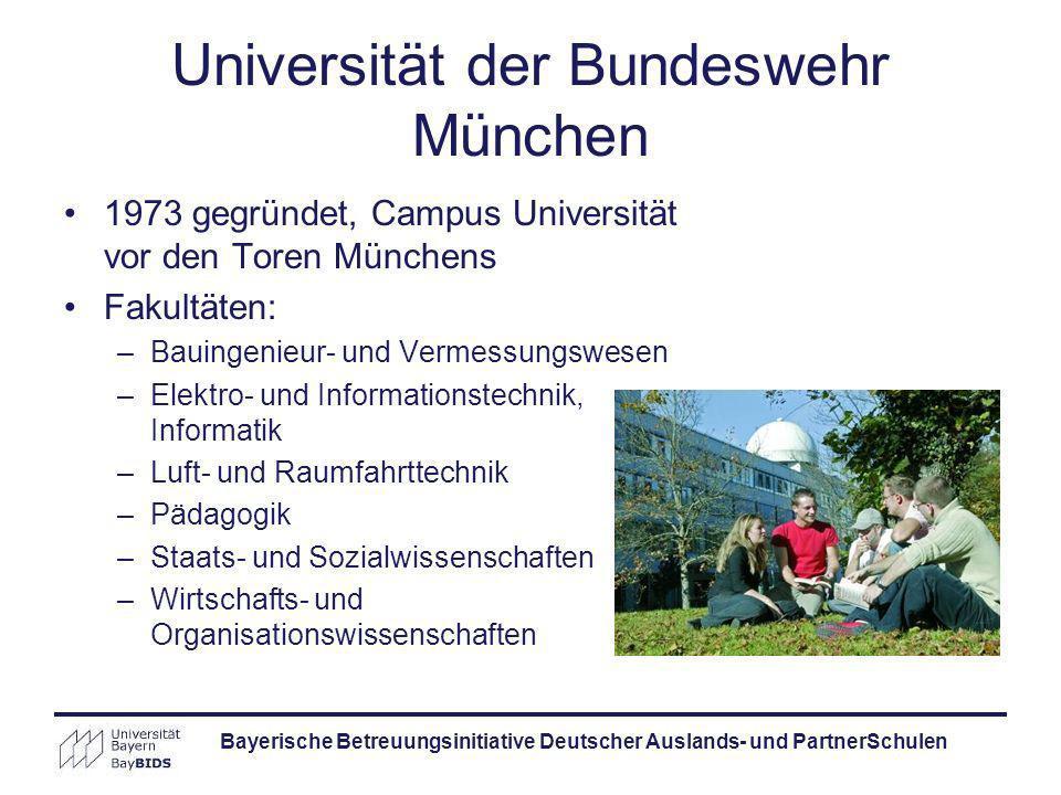 Bayerische Betreuungsinitiative Deutscher Auslands- und PartnerSchulen Universität der Bundeswehr München 1973 gegründet, Campus Universität vor den T